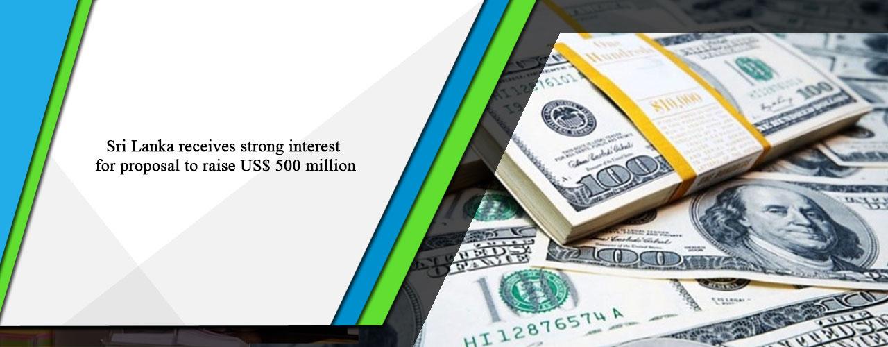 Sri Lanka receives strong interest for proposal to raise US$ 500 million