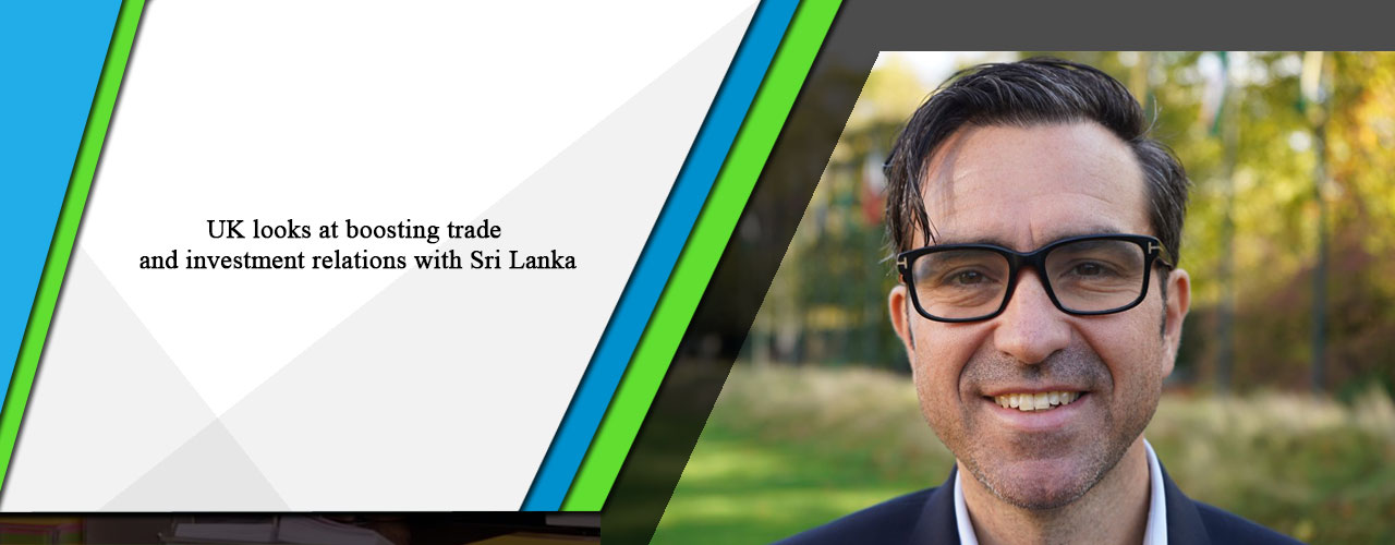 UK looks at boosting trade and investment relations with Sri Lanka