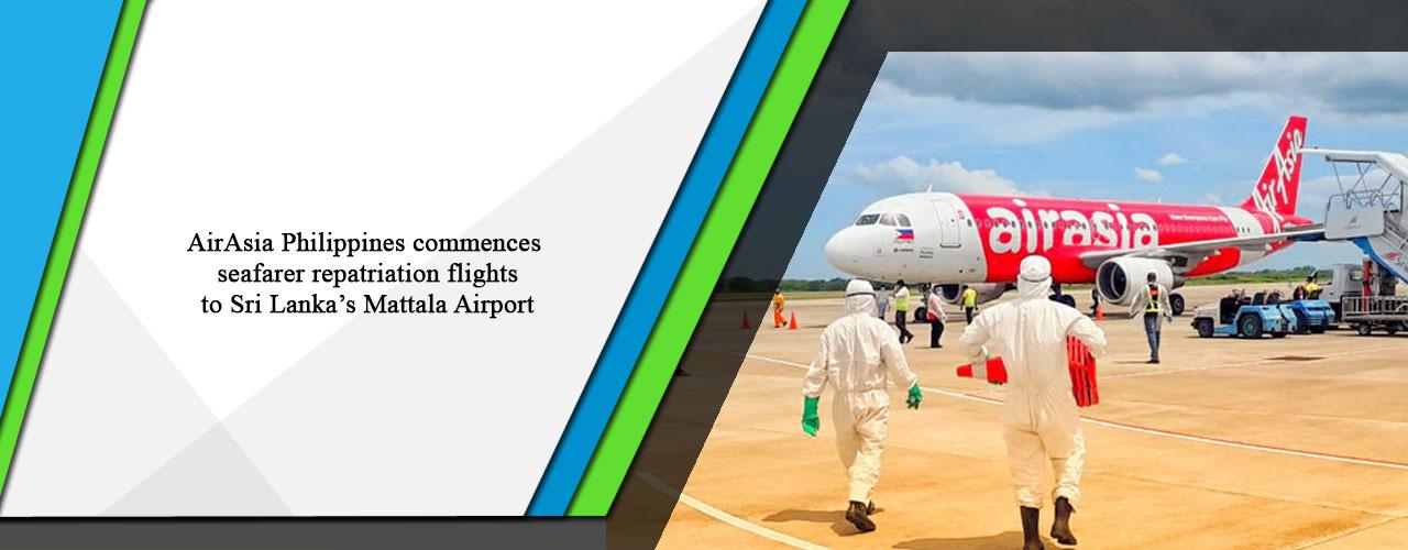 AirAsia Philippines commences seafarer repatriation flights to Sri Lanka's Mattala Airport