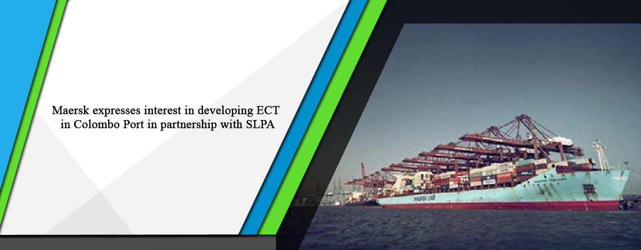 Maersk expresses interest in developing ECT in Colombo Port in partnership with SLPA