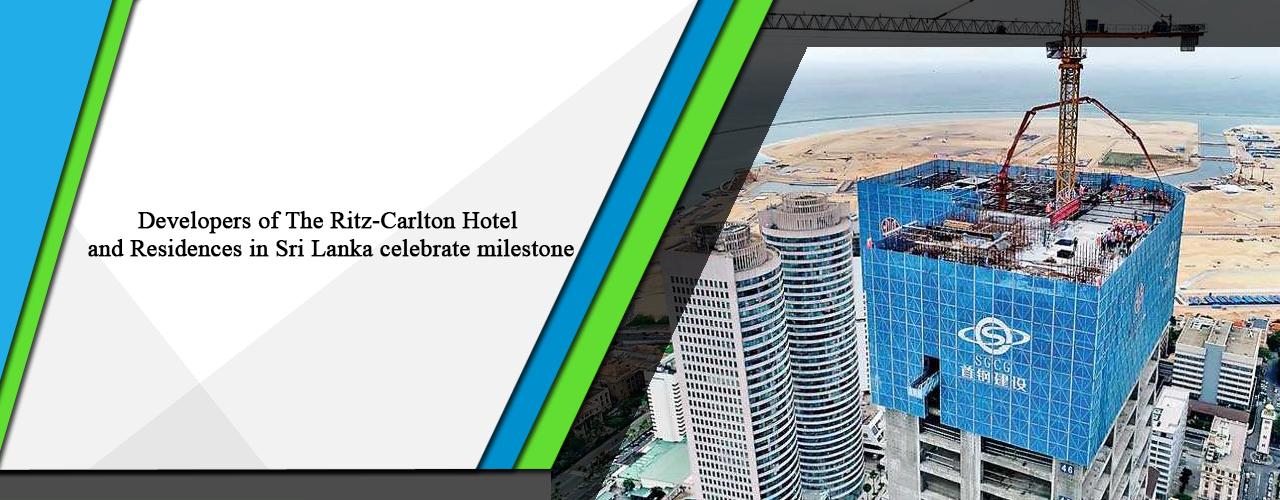 Developers of The Ritz-Carlton Hotel and Residences in Sri Lanka celebrate milestone