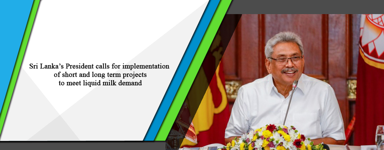 Sri Lanka's President calls for implementation of short and long term projects to meet liquid milk demand