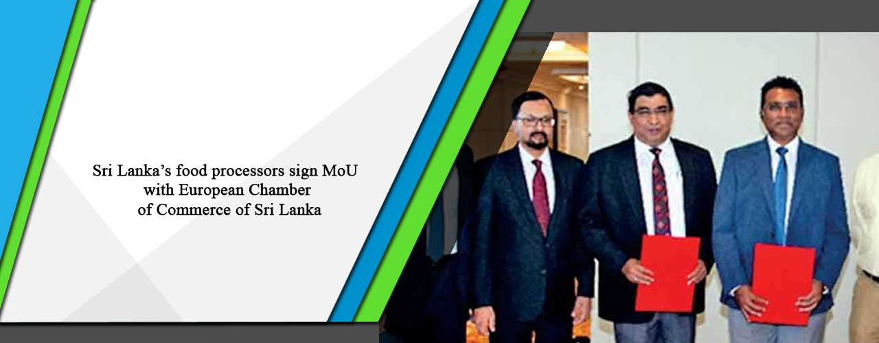 Sri Lanka's food processors sign MoU with European Chamber of Commerce of Sri Lanka