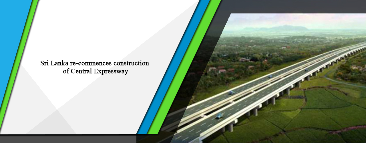 Sri Lanka re-commences construction of Central Expressway