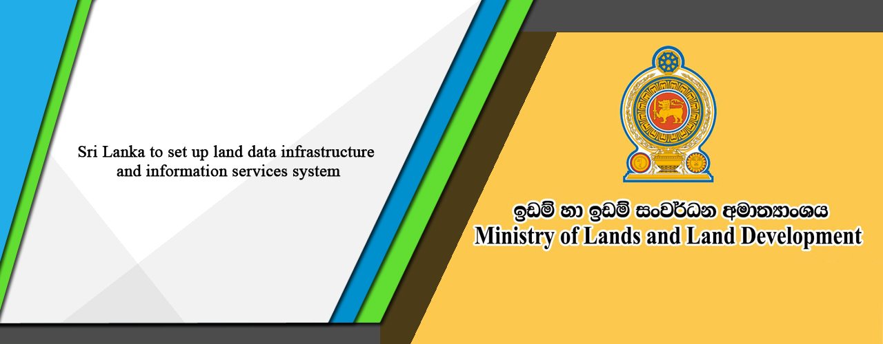 Sri Lanka to set up land data infrastructure and information services system
