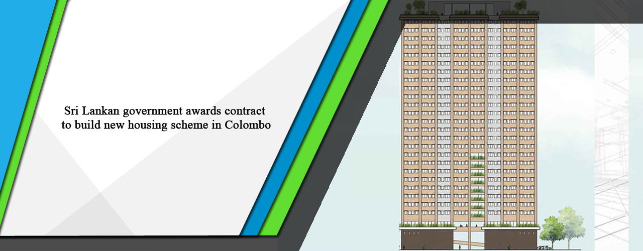 Sri Lankan government awards contract to build new housing scheme in Colombo