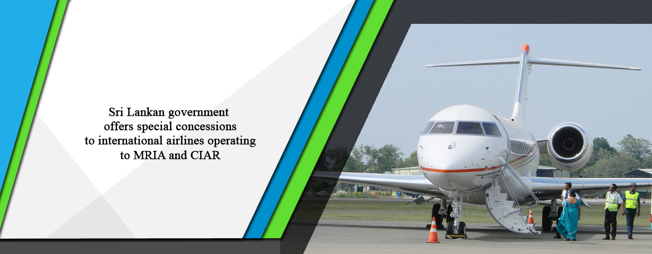 Sri Lankan government offers special concessions to international airlines operating to MRIA and CIAR