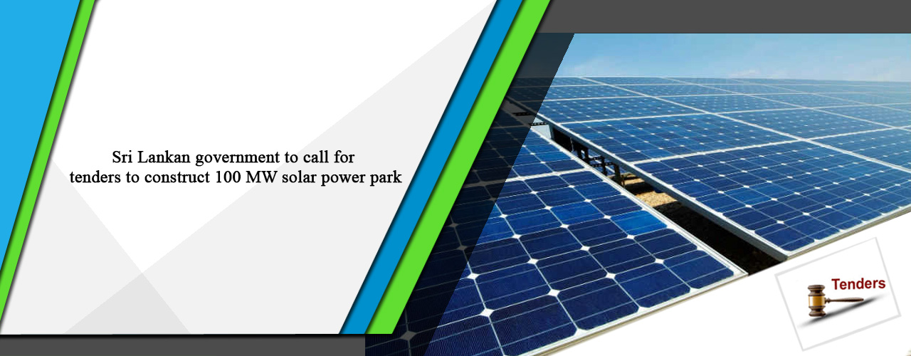 Sri Lankan government to call for tenders to construct 100 MW solar power park
