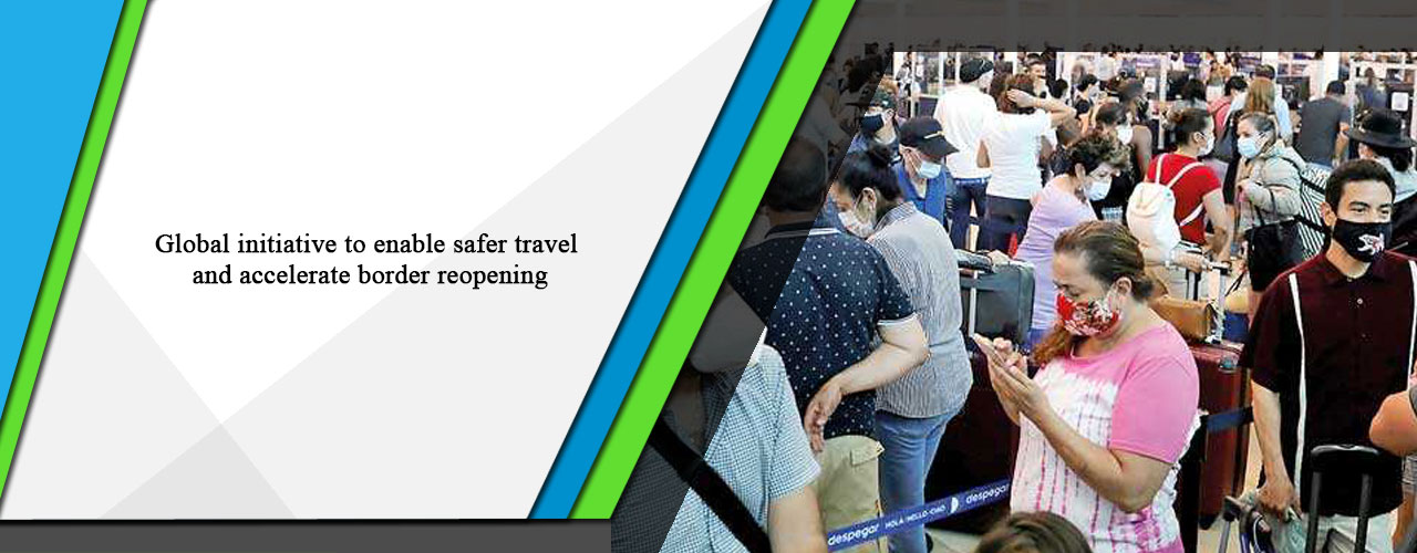 Global initiative to enable safer travel and accelerate border reopening