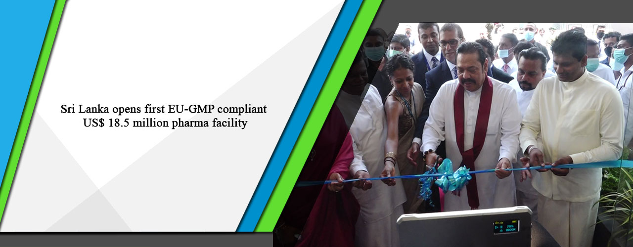 Sri Lanka opens first EU-GMP compliant US$ 18.5 million pharma facility