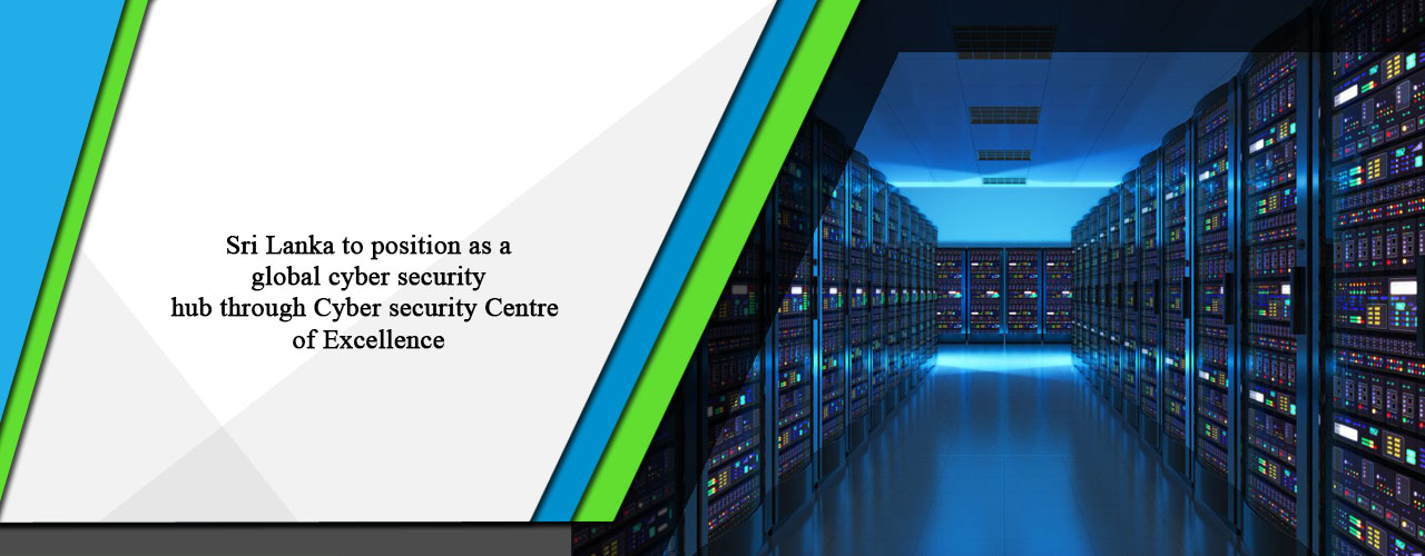 Sri Lanka to position as a global cyber security hub through Cyber security Centre of Excellence