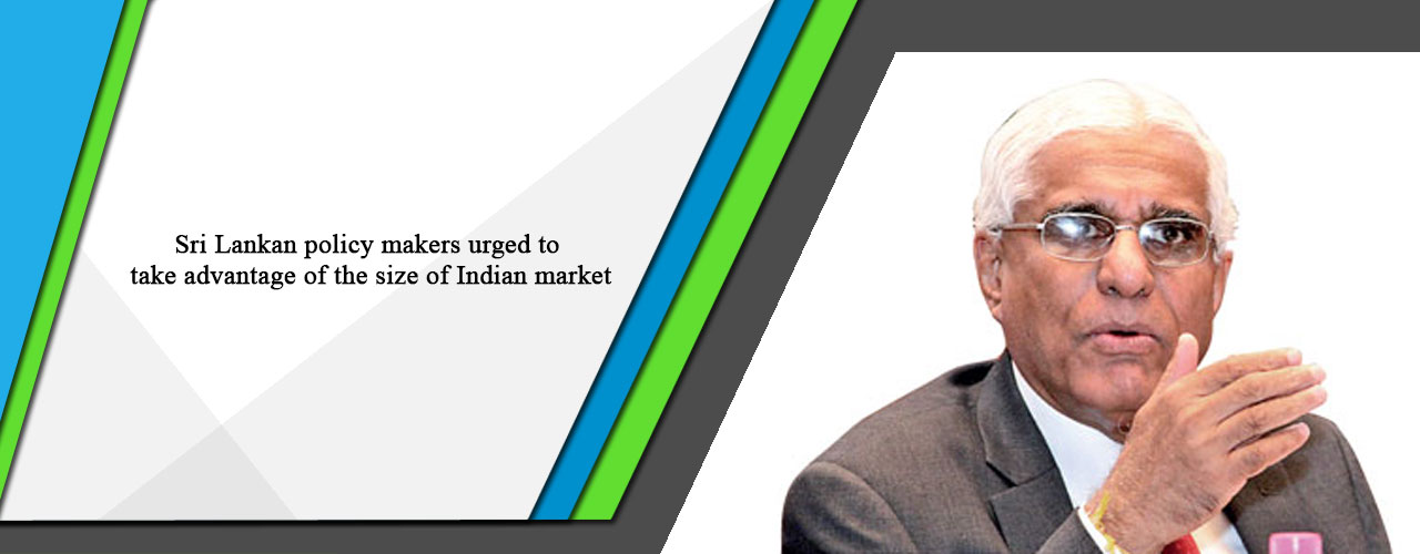 Sri Lankan policy makers urged to take advantage of the size of Indian market