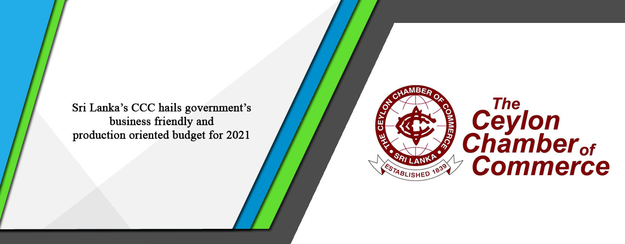 Sri Lanka's CCC hails government's business friendly and production oriented budget for 2021