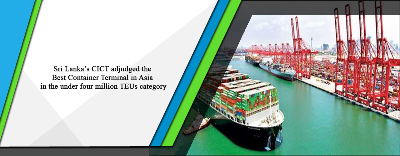 Sri Lanka's CICT adjudged the Best Container Terminal in Asia in the under four million TEUs category