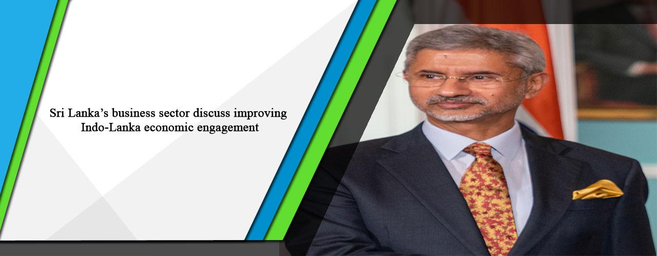 Sri Lanka's business sector discuss improving Indo-Lanka economic engagement