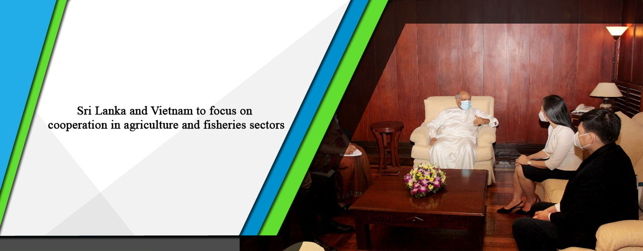 Sri Lanka and Vietnam to focus on cooperation in agriculture and fisheries sectors