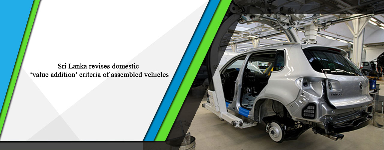 Sri Lanka revises domestic 'value addition' criteria of assembled vehicles