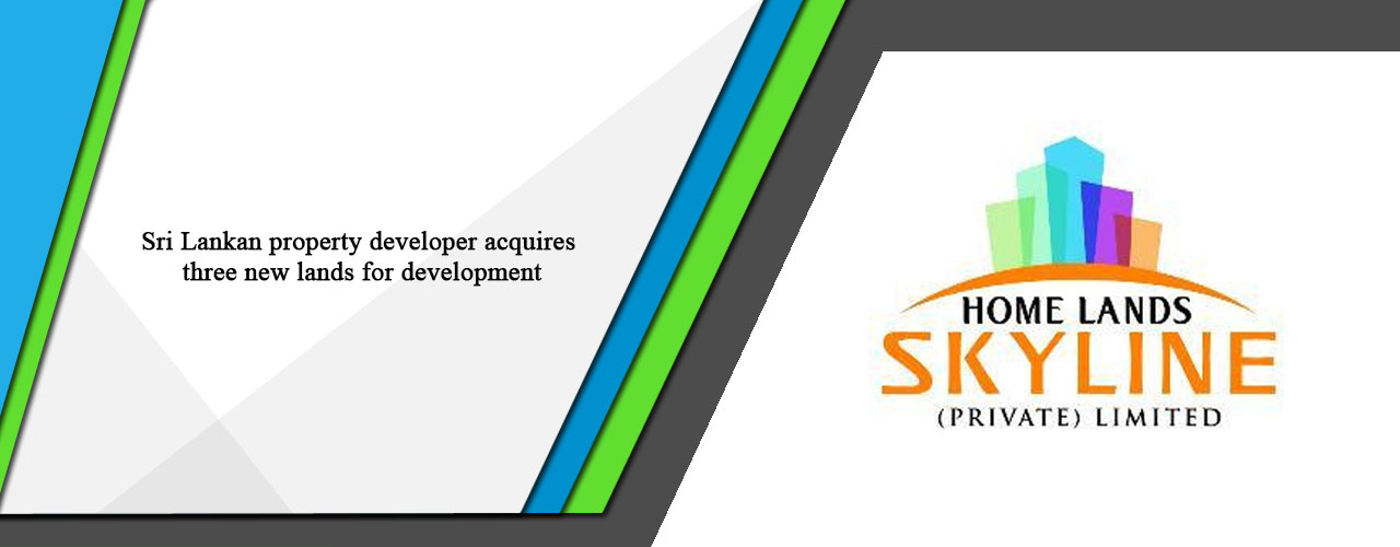 Sri Lankan property developer acquires three new lands for development