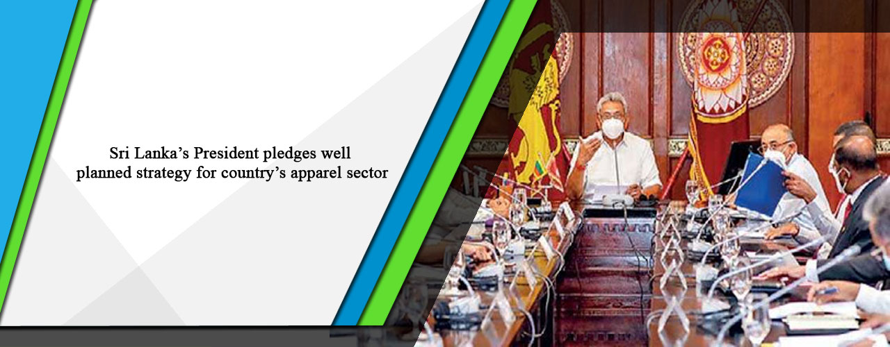 Sri Lanka's President pledges well planned strategy for country's apparel sector