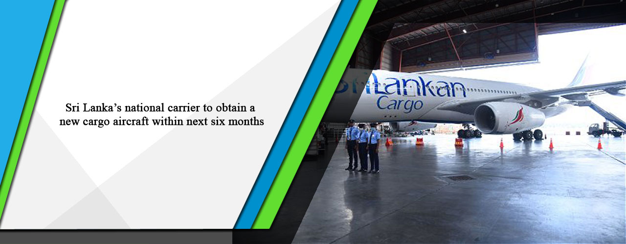 Sri Lanka's national carrier to obtain a new cargo aircraft within next six months