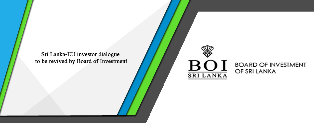 Sri Lanka-EU investor dialogue to be revived by Board of Investment