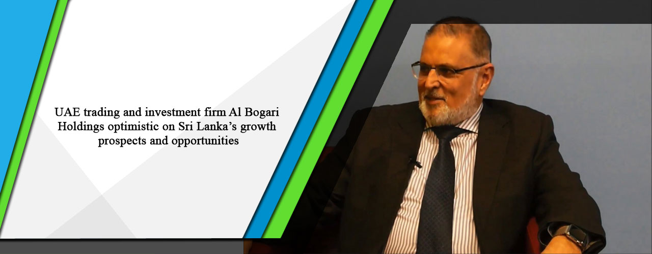 UAE trading and investment firm Al Bogari Holdings optimistic on Sri Lanka's growth prospects and opportunities