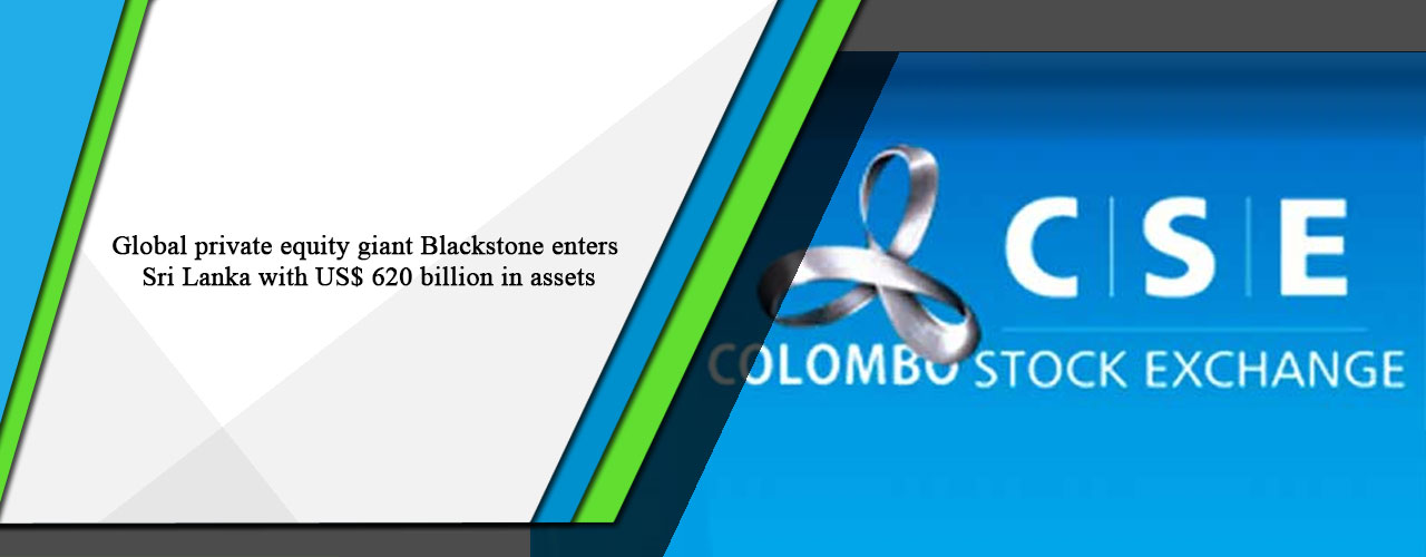 Global private equity giant Blackstone enters Sri Lanka with US$ 620 billion in assets