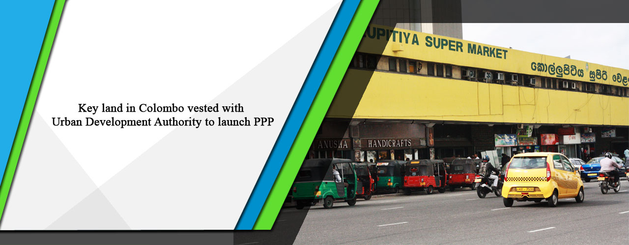 Key land in Colombo vested with Urban Development Authority to launch PPP