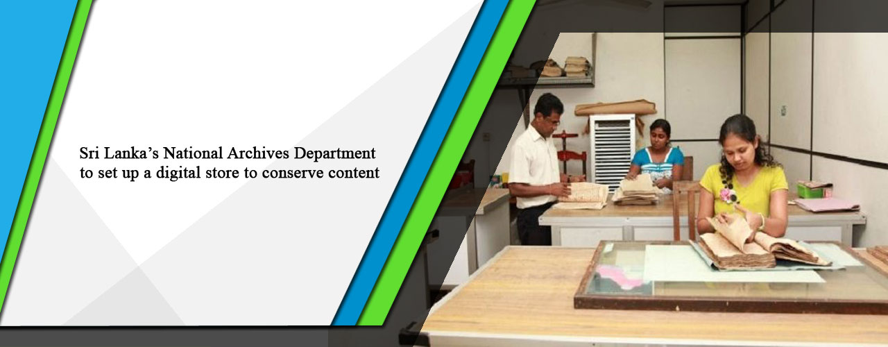 Sri Lanka's National Archives Department to set up a digital store to conserve content