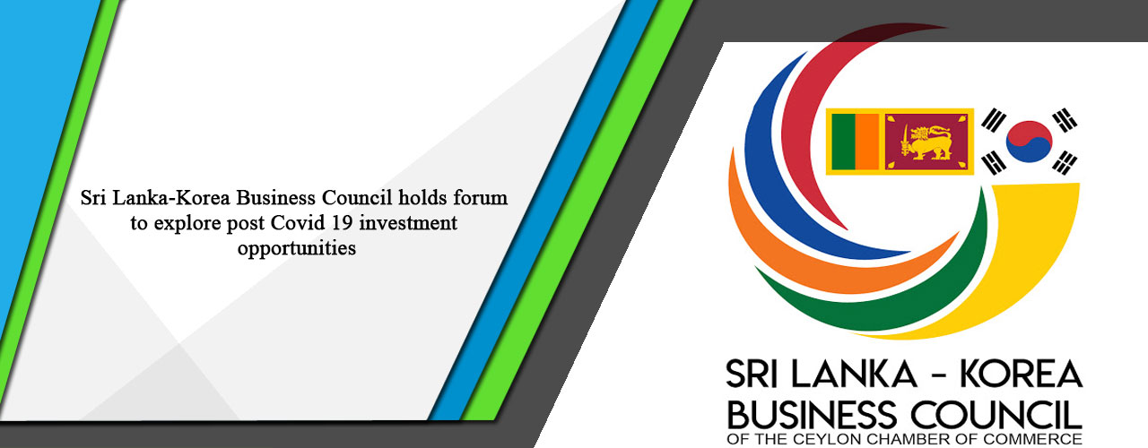 Sri Lanka-Korea Business Council holds forum to explore post Covid 19 investment opportunities