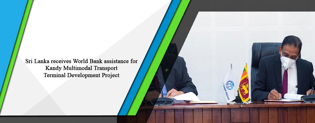 Sri Lanka receives World Bank assistance for Kandy Multimodal Transport Terminal Development Project