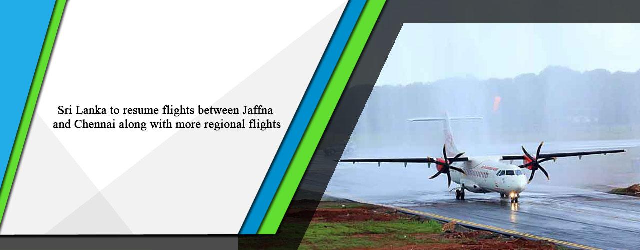 Sri Lanka to resume flights between Jaffna and Chennai along with more regional flights