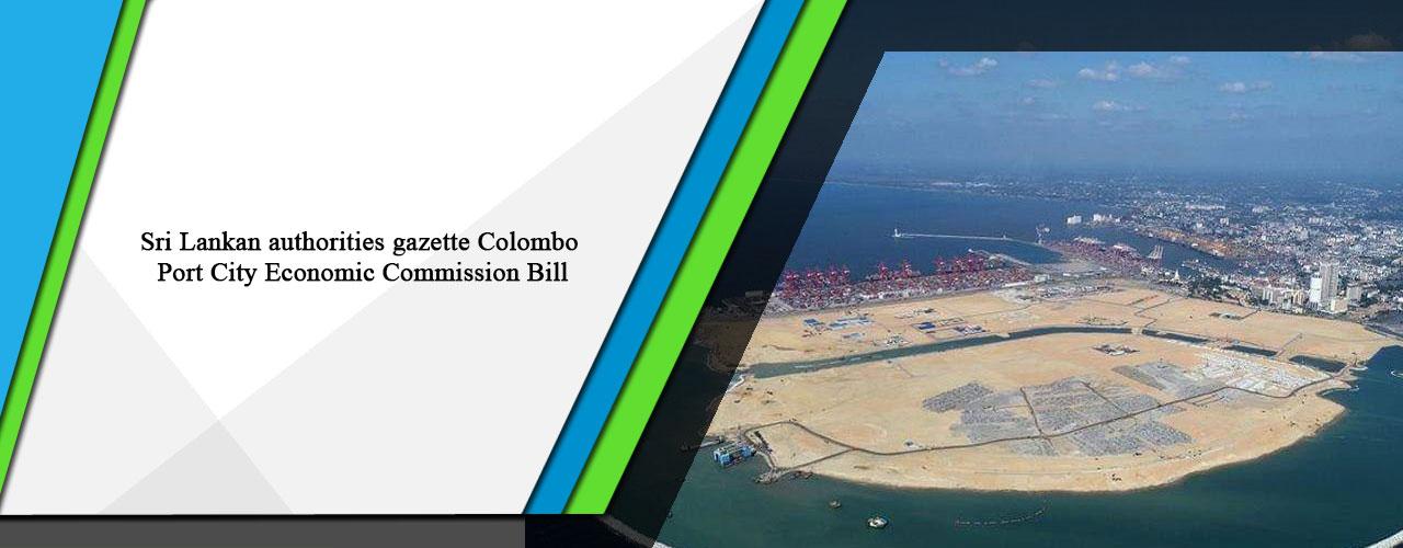 Sri Lankan authorities gazette Colombo Port City Economic Commission Bill