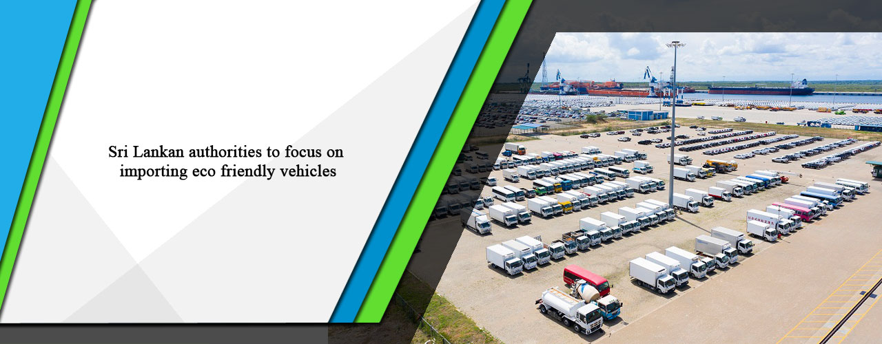 Sri Lankan authorities to focus on importing eco friendly vehicles