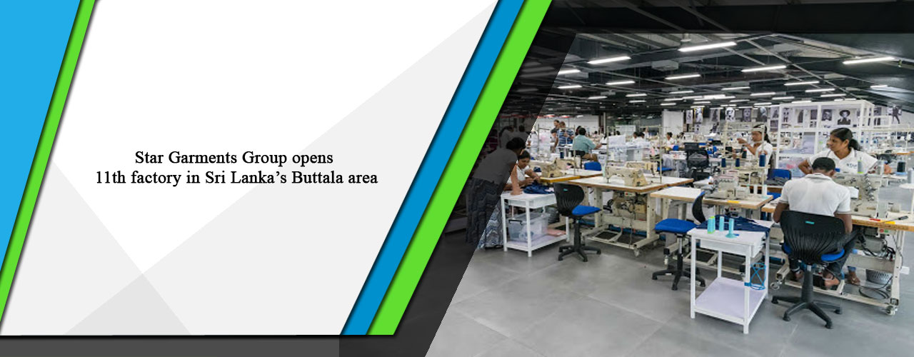Star Garments Group opens 11th factory in Sri Lanka's Buttala area