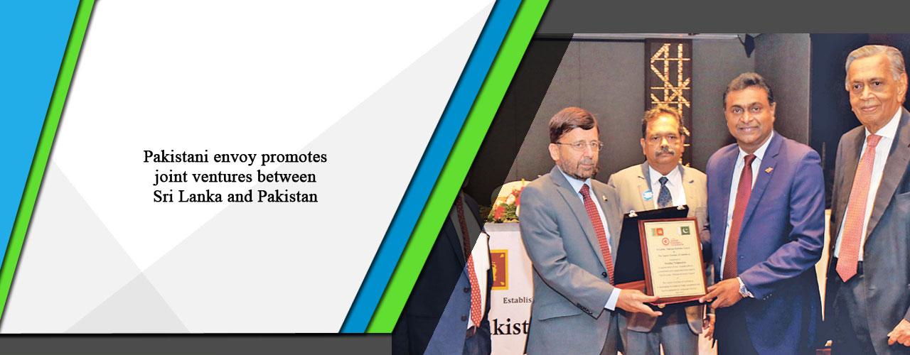 Pakistani envoy promotes joint ventures between Sri Lanka and Pakistan