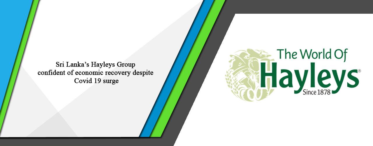 Sri Lanka's Hayleys Group confident of economic recovery despite Covid 19 surge