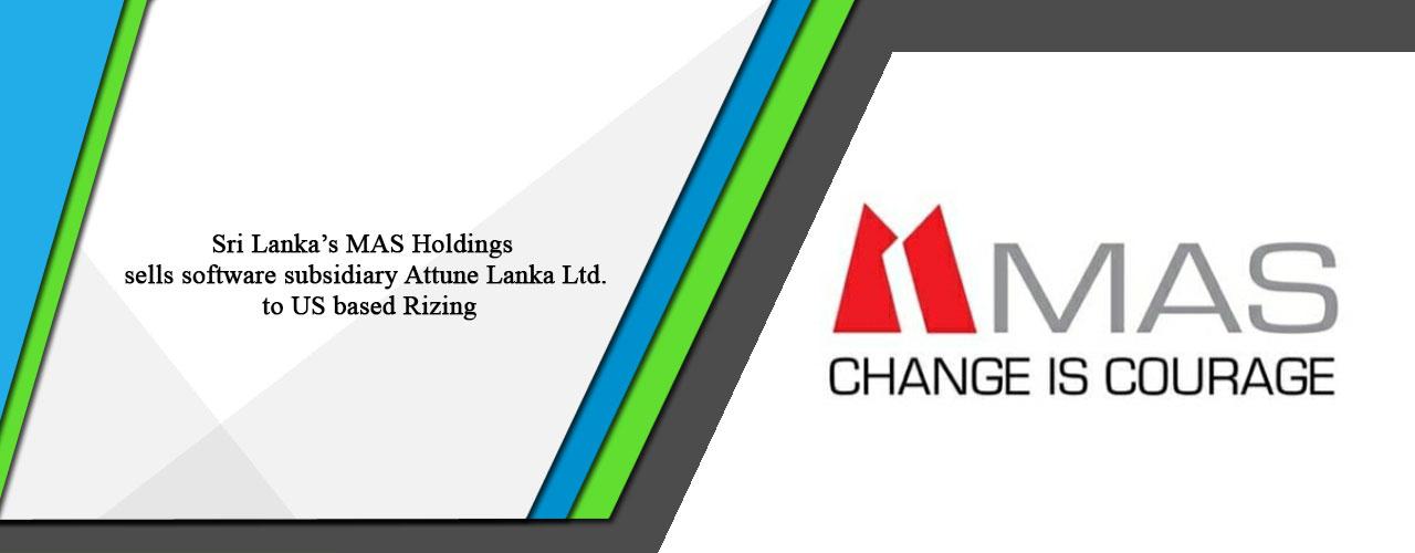 Sri Lanka's MAS Holdings sells software subsidiary Attune Lanka Ltd. to US based Rizing