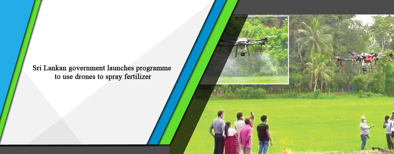 Sri Lankan government launches programme to use drones to spray fertilizer