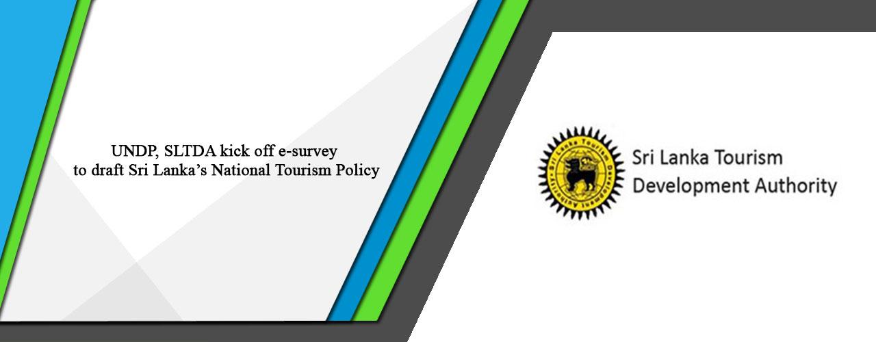UNDP, SLTDA kick off e-survey to draft Sri Lanka's National Tourism Policy
