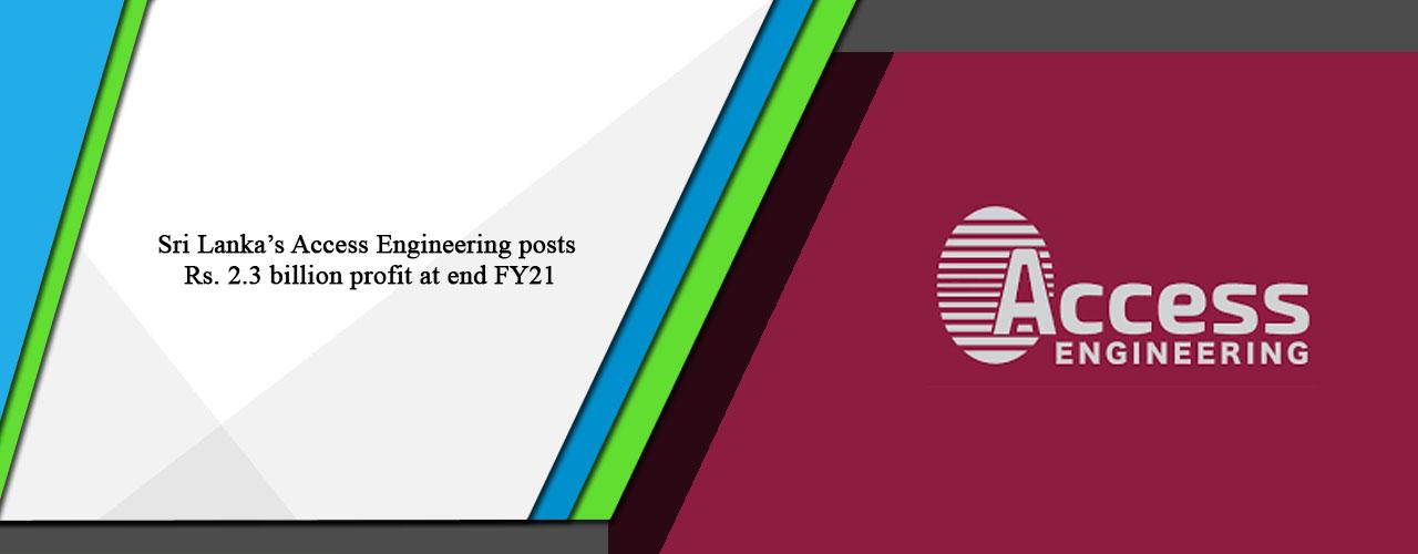 Sri Lanka's Access Engineering posts Rs. 2.3 billion profit at end FY21