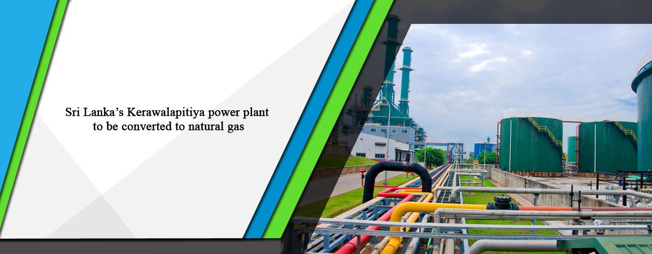 Sri Lanka's Kerawalapitiya power plant to be converted to natural gas