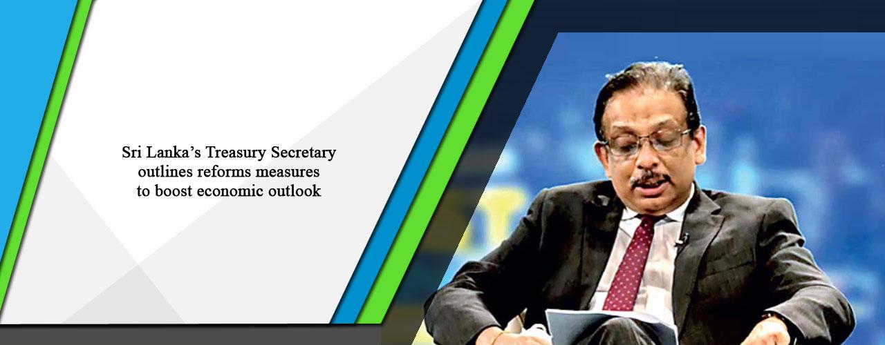 Sri Lanka's Treasury Secretary outlines reforms measures to boost economic outlook