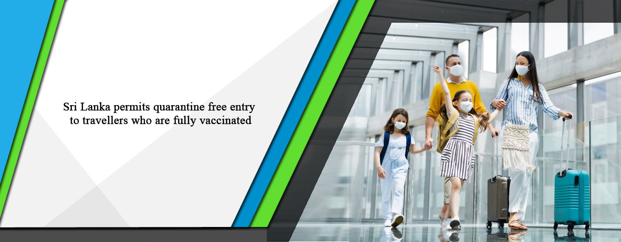 Sri Lanka permits quarantine free entry to travellers who are fully vaccinated
