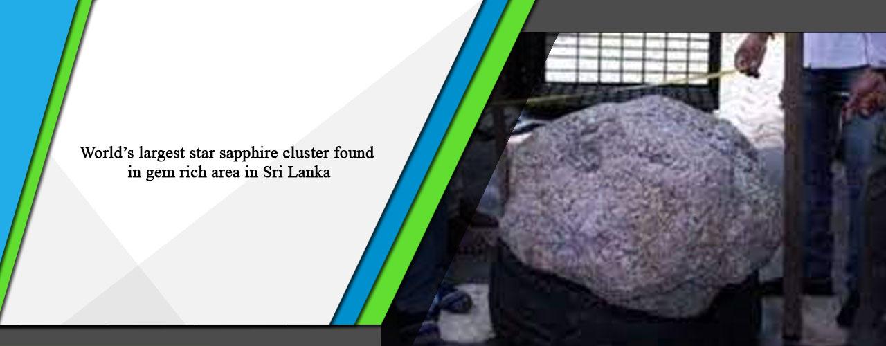 World's largest star sapphire cluster found in gem rich area in Sri Lanka