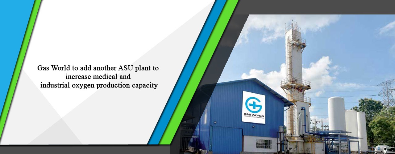 Gas World to add another ASU plant to increase medical and industrial oxygen production capacity