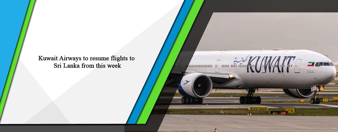 Kuwait Airways to resume flights to Sri Lanka from this week