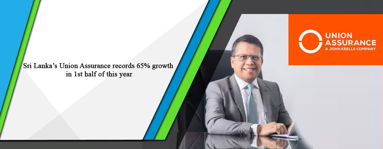 Sri Lanka's Union Assurance records 65% growth in 1st half of this year