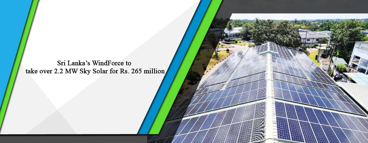 Sri Lanka's WindForce to take over 2.2 MW Sky Solar for Rs. 265 million