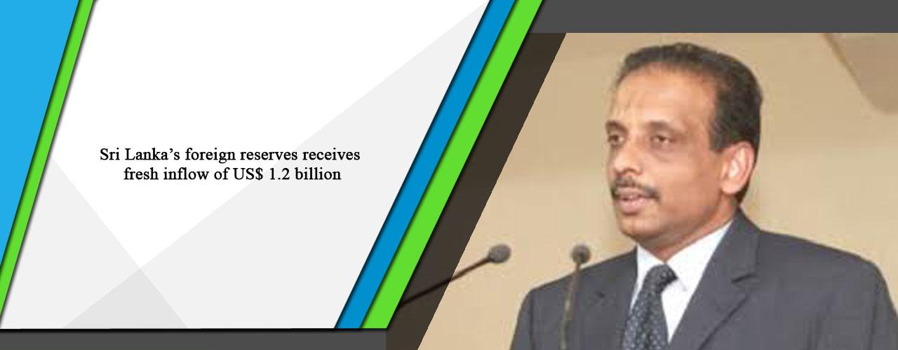Sri Lanka's foreign reserves receives fresh inflow of US$ 1.2 billion